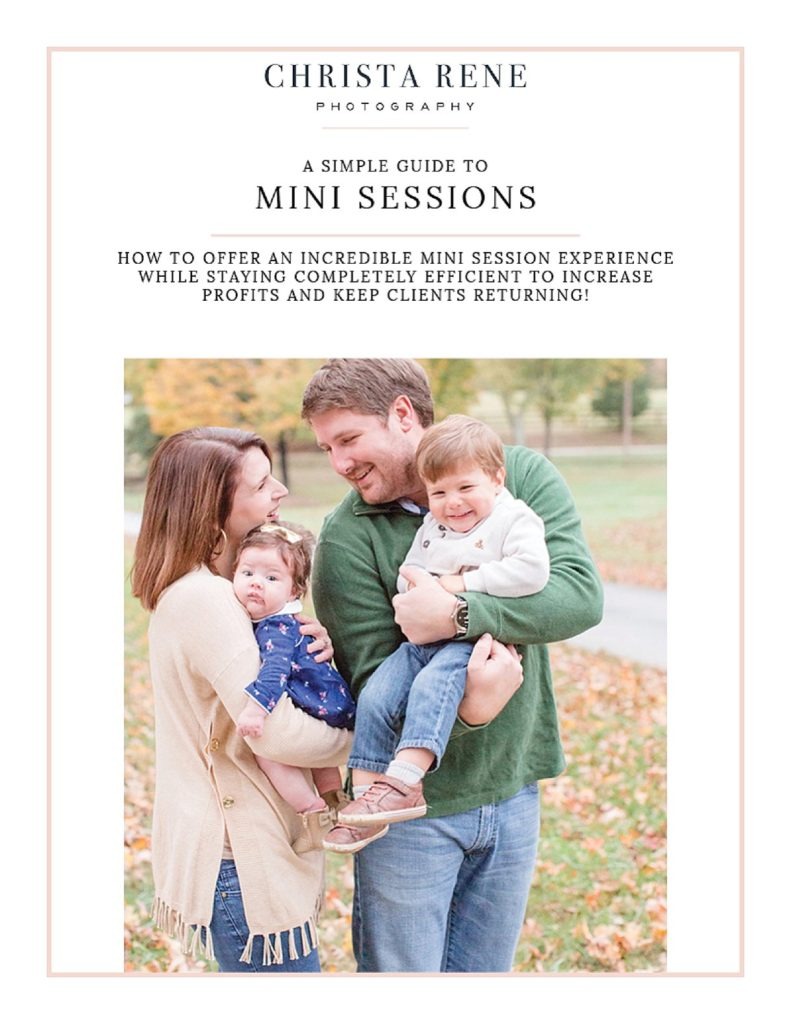 Free education for photographers on how to have mini sessions by Christa Rene Photography